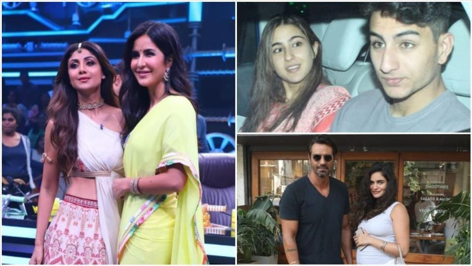 Katrina Kaif and Shilpa Shetty on Super Dancer 3; Sara Ali Khan with brother Ibrahim; and Arjun Rampal with girlfriend Gabriella Demetriades.