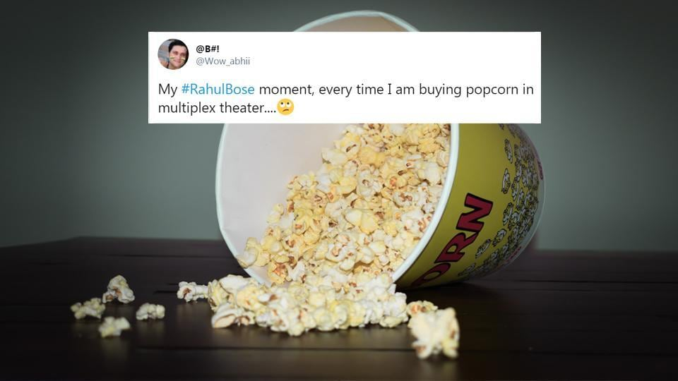 From paying for popcorn at multiplexes to expensive khichdi or samosa, people have shared their experiences using 'My Rahul Bose moment'.