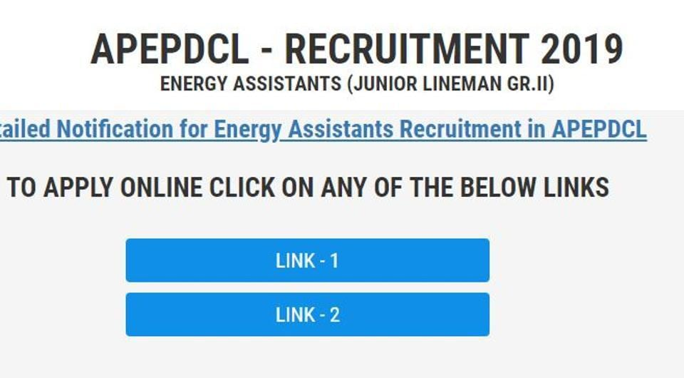 APEPDCL JLM Recruitment 2019: Candidates who want to apply for the job, must complete the registration process as early as possible. The application fees can be paid only till 7pm on August 17.