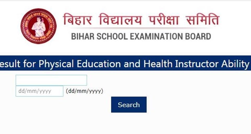 Bihar School Examination Board has declared the results of Physical Education and Health Instructor Eligibility Test 2019.