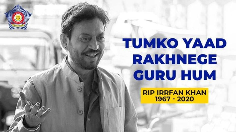 Both Mumbai Police and Rajasthan Police have paid tributes to Irrfan Khan.
