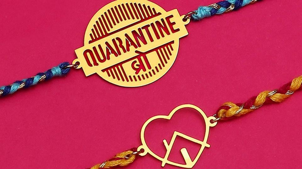 Rakhis with messages such as Quarantine Bro, Stay Safe Bhai, and others are gaining popularity online.