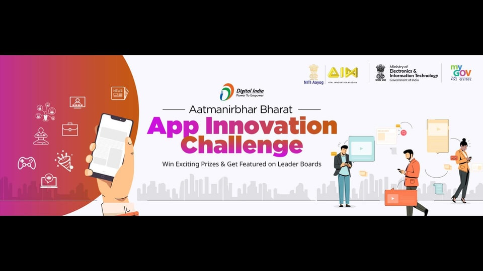 AatmaNirbhar Bharat App Innovation Challenge will be a platform to promote existing apps and help develop new ones.