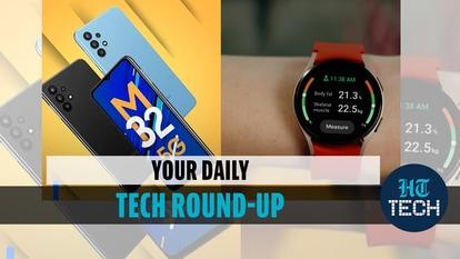 Editorji Tech Wrap: Samsung Galaxy Watch 4 and Galaxy Buds 2 price in India, Galaxy M32 5G launches