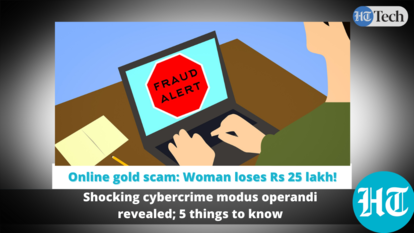 Online gold scam: Woman loses  <span class='webrupee'>₹</span>25 lakh! Shocking cybercrime modus operandi revealed; 5 things to know