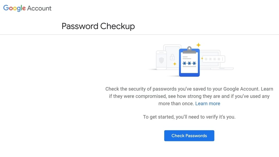 Hackers are stealing passwords from innocent people and using them to pilfer money. Google Password Checkup will tell you if you should take action immediately.