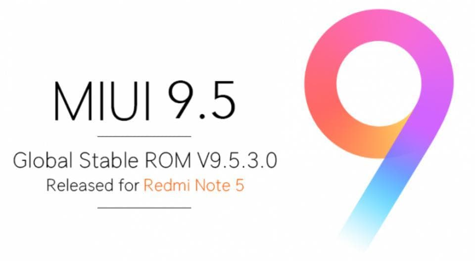 Xiaomi MIUI 9.5 is available to download for all Redmi Note 5 users.